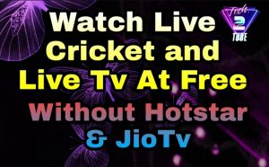 Watch Live Cricket Without Hotstar